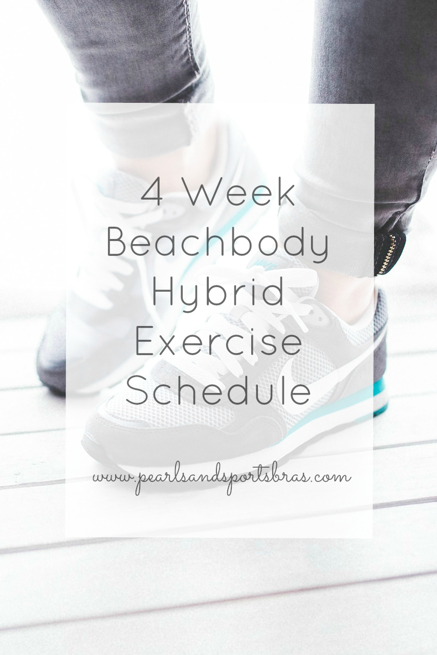 4 Week Beachbody Hybrid Exercise Schedule |www.pearlsandsportsbras.com|
