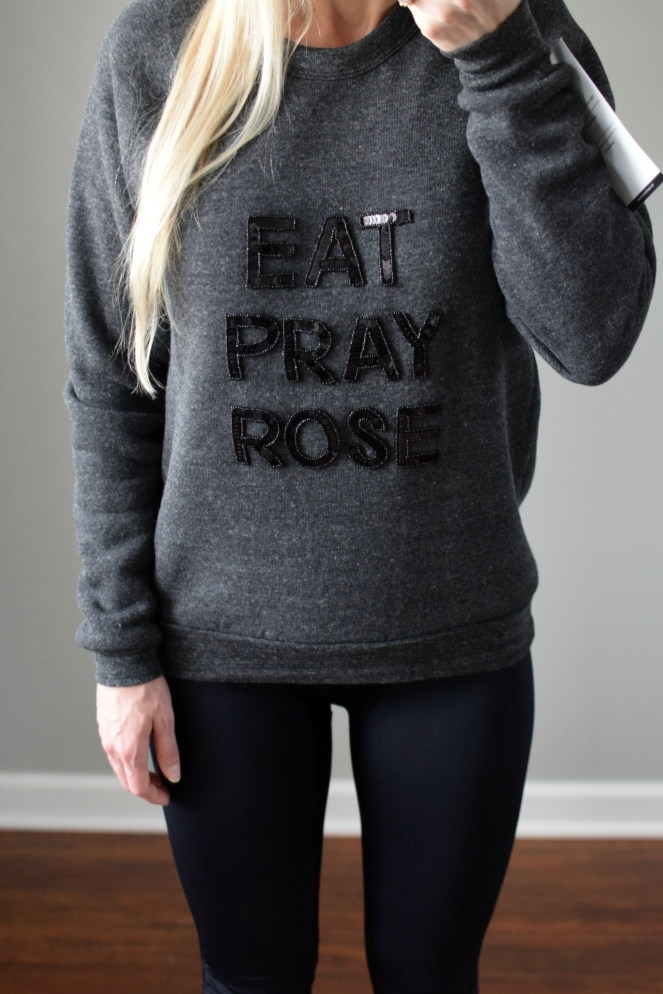 """Eat Pray Rose"" Sweatshirt from Trunk Club 