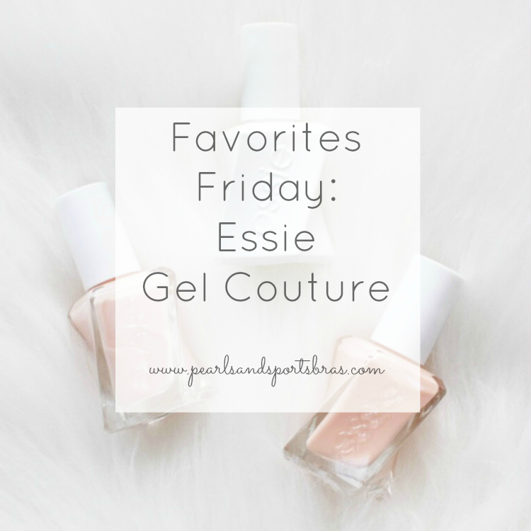 Favorites Friday: Essie Gel Couture