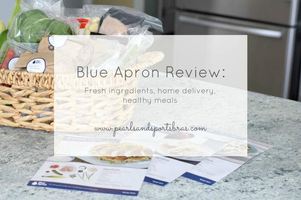 Blue Apron Review |www.pearlsandsportsbras.com|