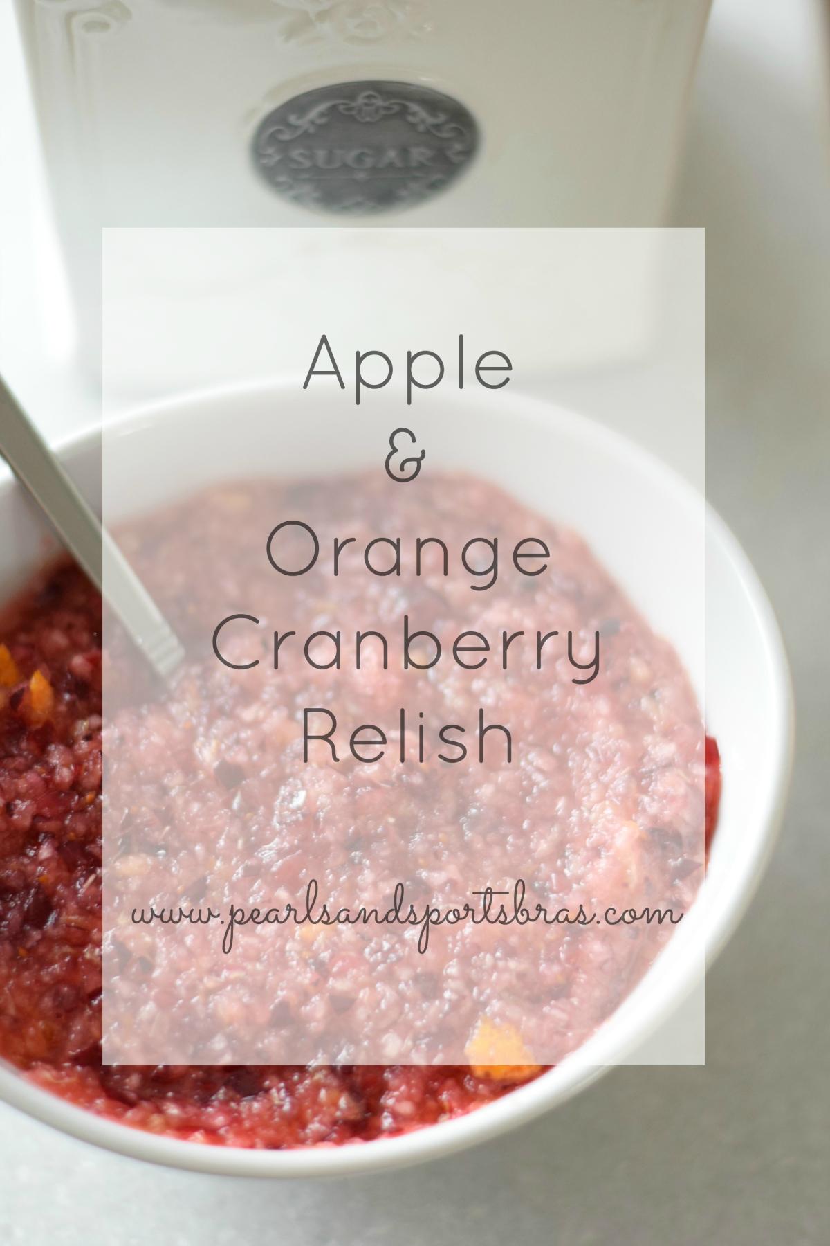 Apple & Orange Cranberry Relish |www,pearlsandsportsbras.com|